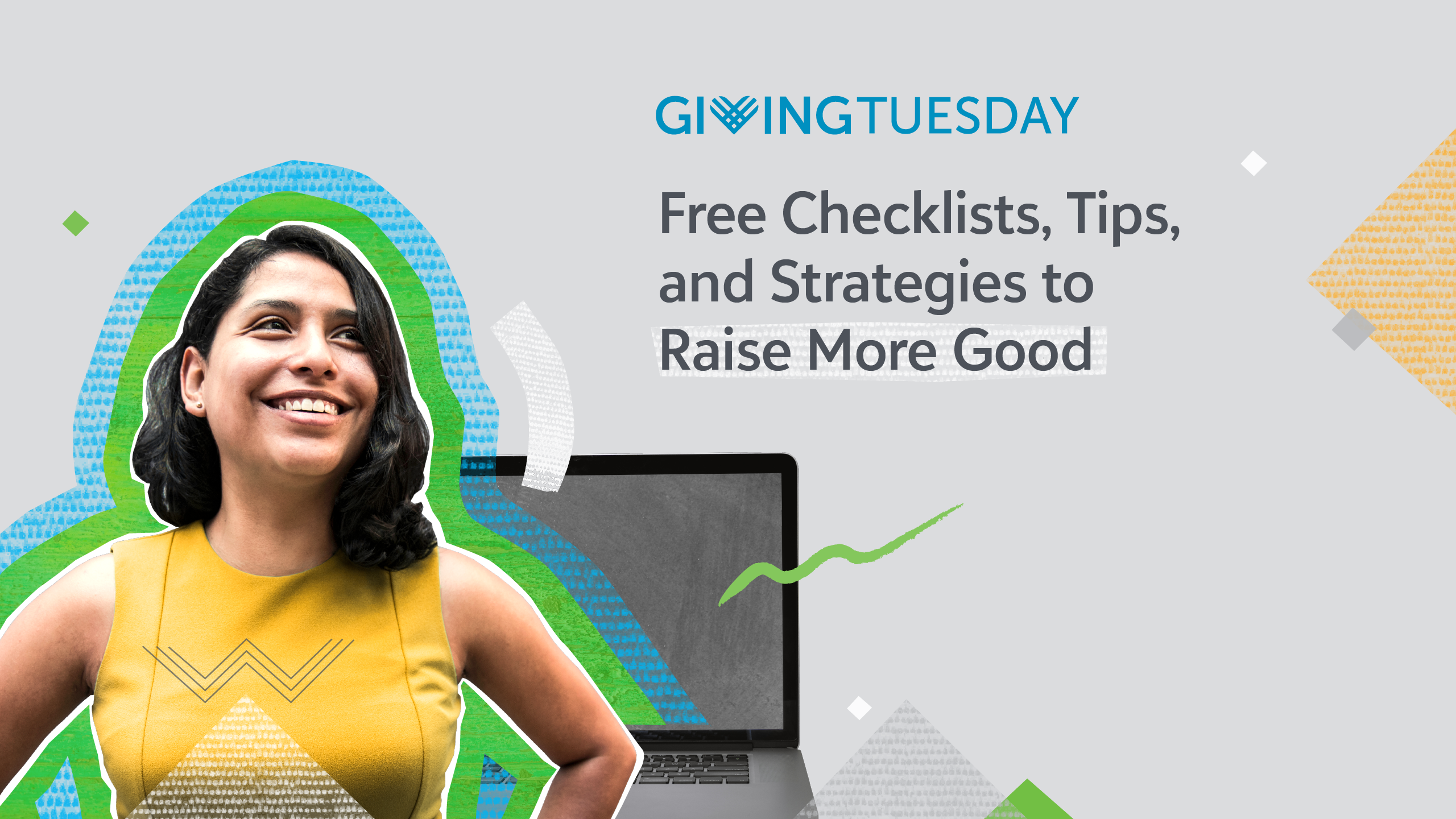Raise More Good With Our New Tip-filled GivingTuesday Toolkit And Resources! 7796