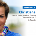 December Monthly Actions & Meeting W/ Christiana Figueres, Former UNFCCC Exec. Secretary