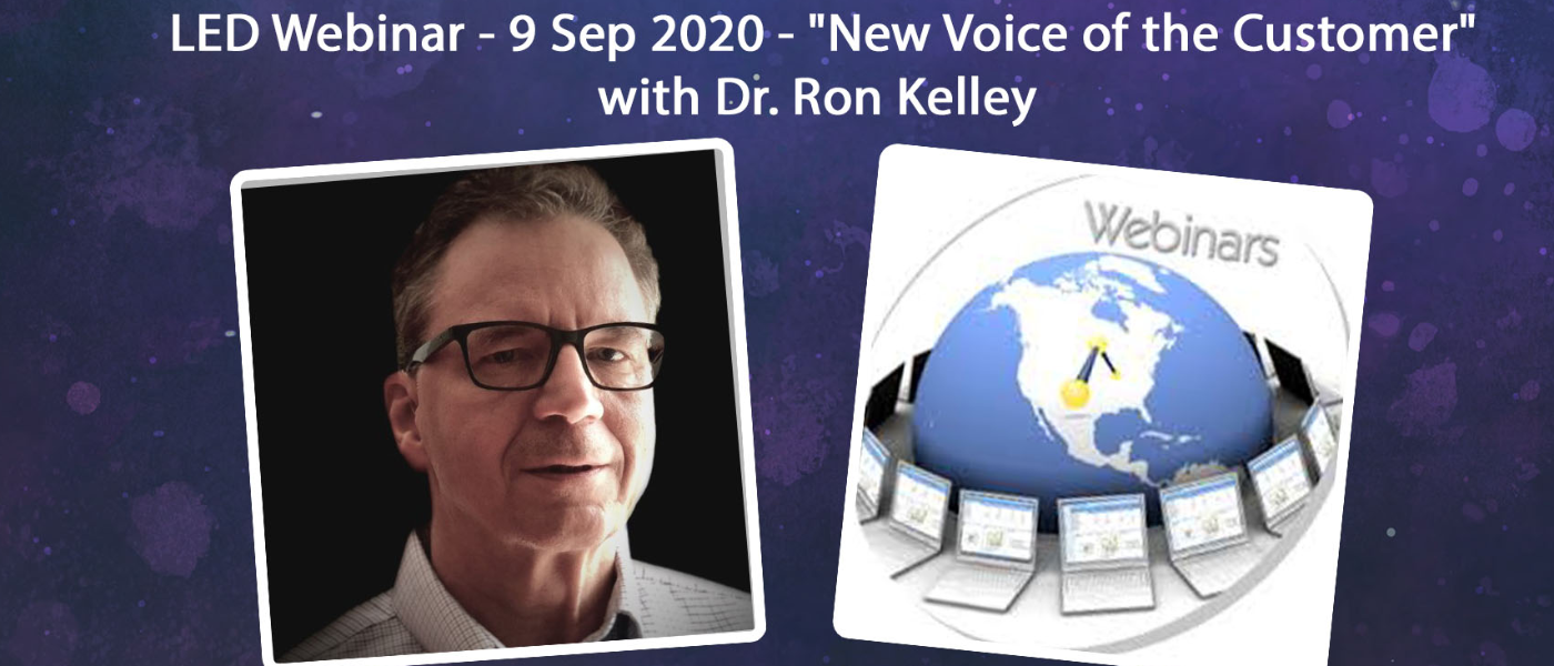 """ASQ LED 9 September 2020 Webinar - """"New Voice of the Customer"""" with Dr. Ron Kelley 1952"""