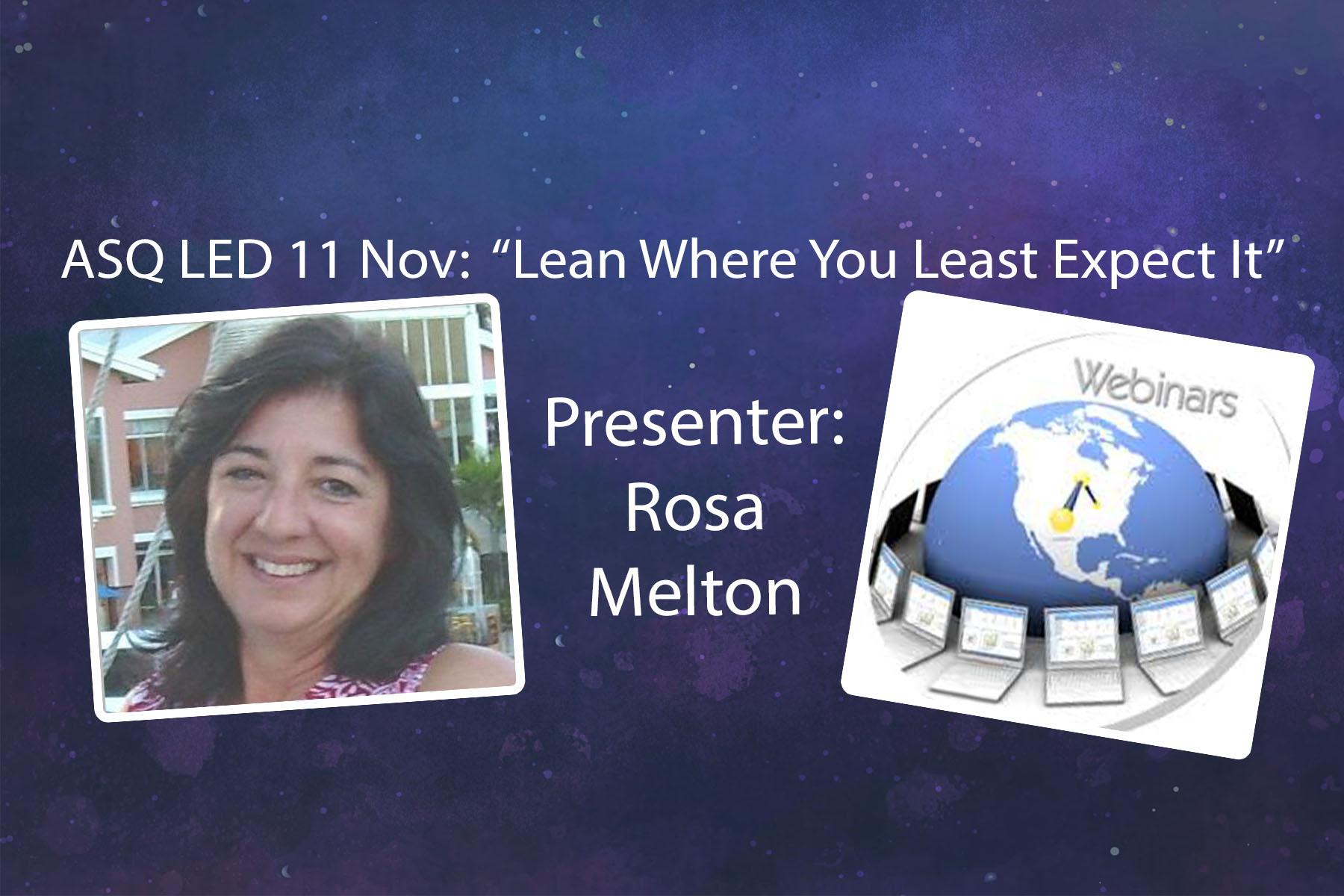 "ASQ LED 11 November 2020 Webinar - ""Lean Where You Least Expect It"" (0.1 RUs) with Rosa Melton 1954"
