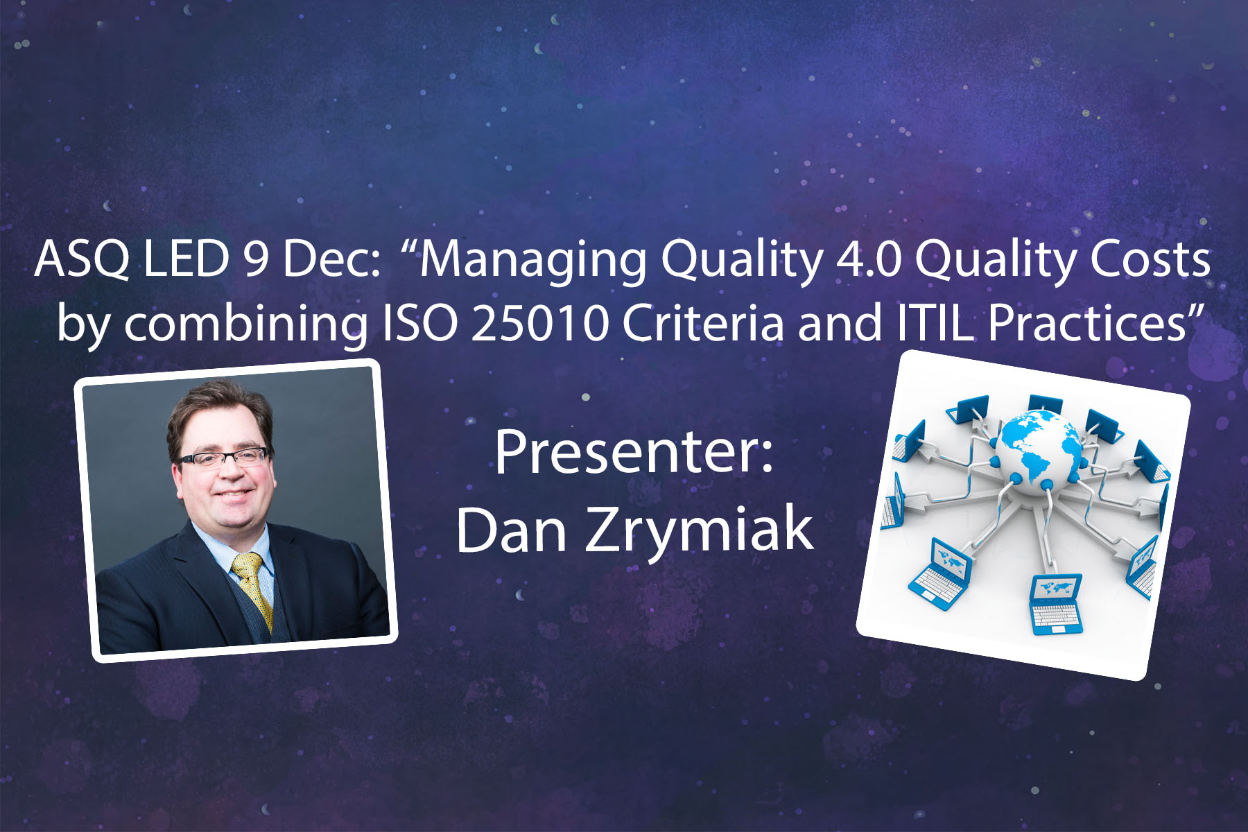 """ASQ LED 9 December 2020 Webinar - """"Managing Quality 4.0 Quality Costs by combining ISO 25010 Criteria and ITIL Practices"""" 2129"""