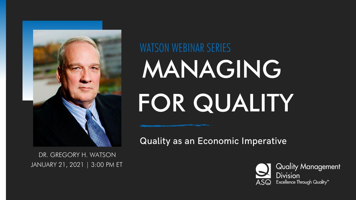 Webinar #14 Quality as an Economic Imperative: Speaker Greg Watson 2505