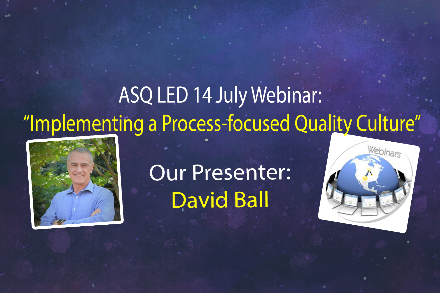 """ASQ LED 14 July 2021 Webinar - """"Implementing a Process-Focused Quality Culture"""" with David Ball 3260"""