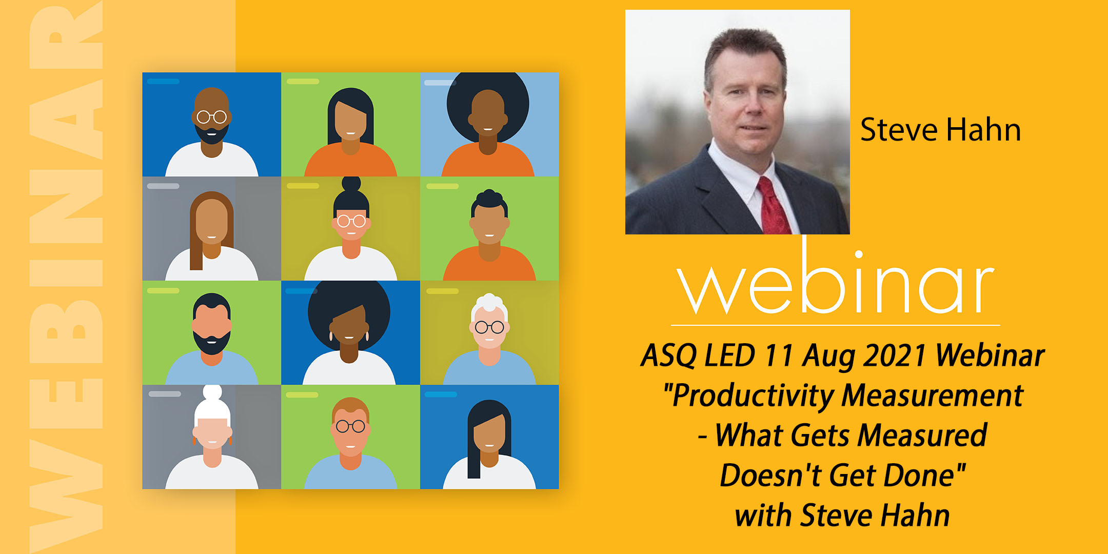 """ASQ LED 11 Aug 2021 Webinar - """"Productivity Measurement - What Gets Measured Doesn't Get Done"""" with Steve Hahn 3299"""