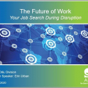 Webinar Title: The Future of Work & Your Job Search During Disruption<br /> Presenter: Erin Urban<br /> ASQ HD&L Webinar Date: June 9, 2020<br /> <br /> We live in uncertain times. It's natural to be concerned about the future of work, industry impacts, your career, or how to conduct a successful job search during disruption. It's also essential to be able to prepare ourselves and our career the best we can for what the future will bring. Discover what the future of work might look like based on trends, behavioral science, and career industry insights so you align your career growth plan accordingly. Most importantly, learn how to prepare wisely to step into new opportunities with an effective job search strategy and stand out from the noise online. <br />  <br /> Learning Objectives: <br /> 1. Find out what to expect in the future of work, what industries will be trending, and which to avoid for long-term career growth fulfillment. <br /> 2. Distancing does not equal disconnection. Discover how to position yourself to take advantage of career opportunities in the virtual space. <br /> 3. Leverage the essential steps to stand out from the masses and to empower your job search, even during socio-economic disruption.