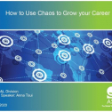Webinar Title: How to use chaos to grow your future career<br /> Presenter: Anna Tsui<br /> ASQ HD&L Webinar Date: May 12. 2020<br /> <br /> Most of us spend our careers creating and following systems. They allow everything to function optimally and allow us to doour jobs efficiently. But what happens when systems break down? <br /> <br /> Key Takeaway:<br /> In this workshop, Anna shows you how to channel the current atmosphere of anxiety and instability to evolve your brand, your network, and your skills set to stay relevant and dynamic.