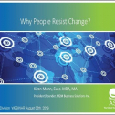 Webinar Title: Why People Resist Change<br /> Presenter: Kiran Mann<br /> Webinar Date: August 6, 2019<br /> <br /> Change is not a choice, it is a reality we can't avoid. Expecting resistance to change and preparing for it, will allow you to effectively manage objections. In this webinar, learn to unleash what change is about and how to deal with resistance. Key takeaways:<br /> - When is change necessary<br /> - Typical reasons for resistance to change<br /> - How to lead change by overcoming resistance