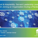 Trust & Adaptability: Servant Leadership Lessons from Joining an Organization During a Pandemic <br /> Speaker: Jeremiah Genest
