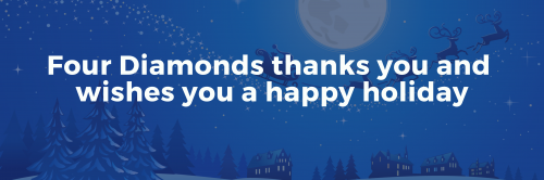 From All Of Us At Four Diamonds - Thank You And Happy Holidays! 384