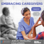 Caring For The Family Caregiver: Embracing Caregivers Challenge